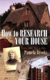 How to Research Your House: Every Home Tells a Story, by Pamela Brooks