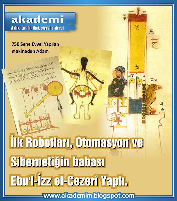 Dünyada ilk robotları, Otomasyon ve Sibernetiğin babası Cizreli Ebu'l-İzz el-Cezerî, Diyarbakır'da yaptı