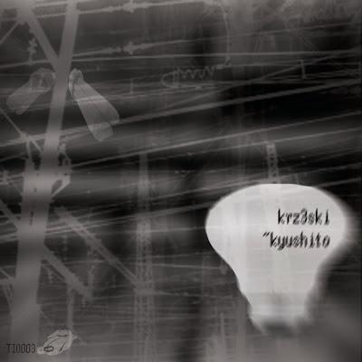 Krzeski - Kyushitio (TIO003)