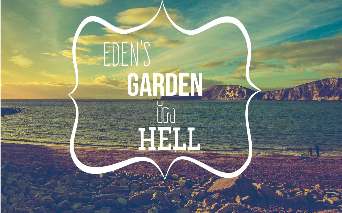 Eden's Garden in Hell