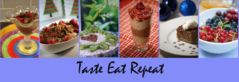Taste, Eat, Repeat - Nyttig mat, nyttiga efterrätter