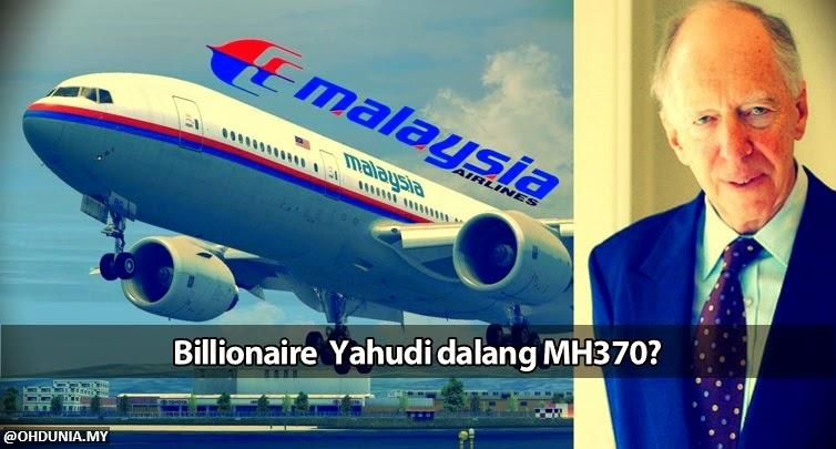Billionaire Yahudi, Rothschild dalang di sebalik kehilangan MH370?