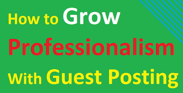 How to Grow Professionalism With Guest Posting