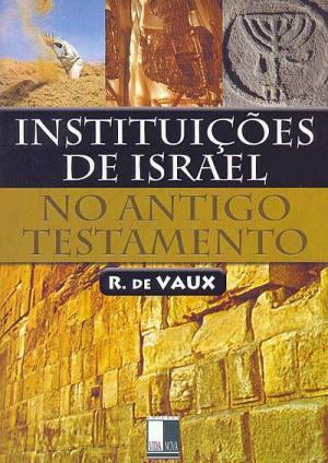 instituicoes-israel-roland-vaux-antigo-testamento