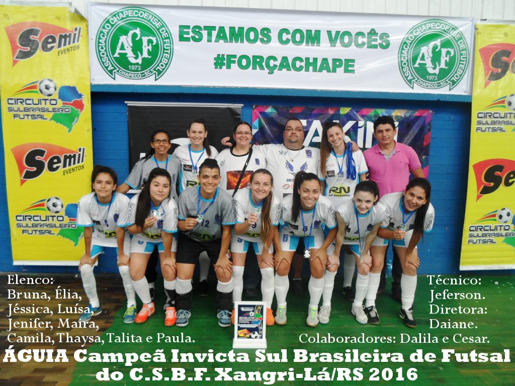 CAMPEÃ SUL BRASILEIRA INVICTA DO CIRCUITO SUL BRASILEIRO DE FUTSAL 2016 (PR, SC e RS)