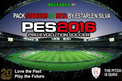 PES 2016 Pack Stadiums 0.1 BETA by Estarlen Silva - RELEASED!!