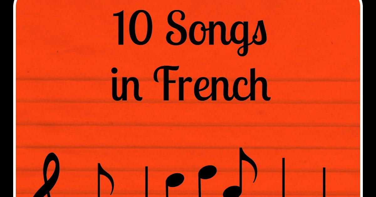 10 Iconic French Songs - ThoughtCo