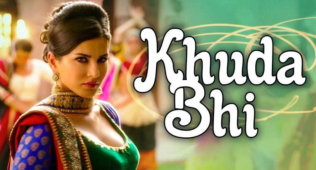 Khuda Bhi Mohit Chauhan EK PAHELI LEELA Sunny Leone