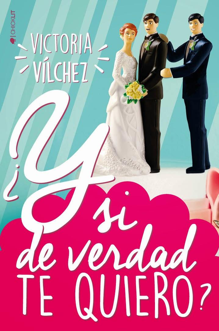 Reseña: ¿Y Si De Verdad Te Quiero?, Victoria Vílchez