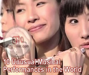 Top 10 Unusual Musical Performances in the World