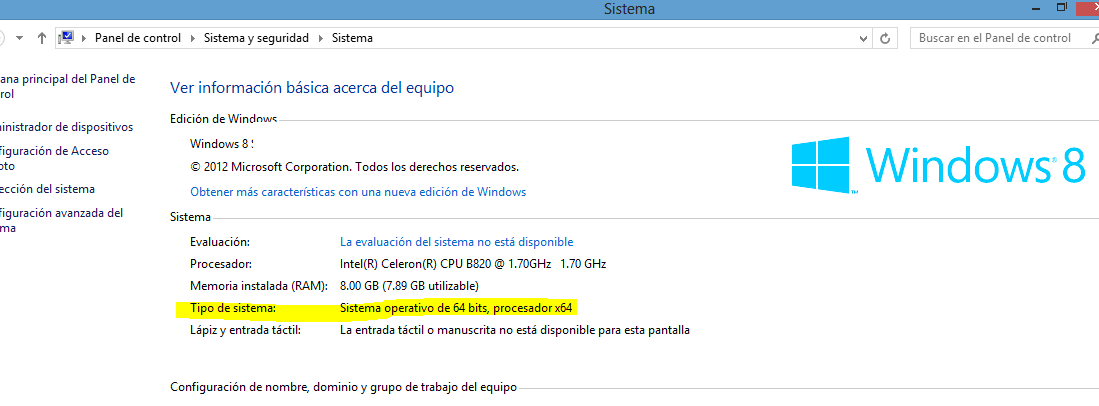 "En Windows 7/8 Ve a Panel de control, escribe ""Sistema"" e ingresa a la"