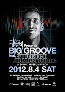 STUSSY Presents BIG GROOVE  feat. Stretch Armstrong @ Vision, Shibuya