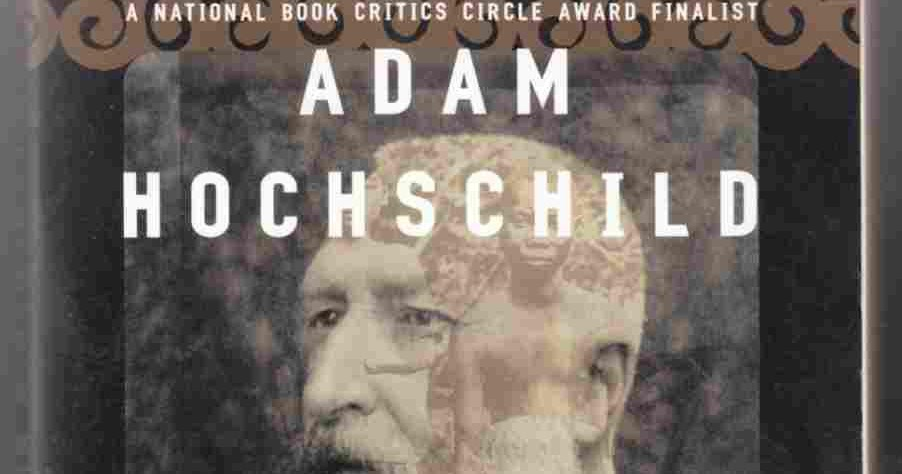 an analysis of the book king leopolds ghost by adam hochschild King leopold personally benefited from this exploitation of the peoples and the environment chapter analysis of king leopold's ghost click on a plot link to find similar books adam hochschild books note.