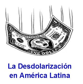 La Desdolarización en América Latina