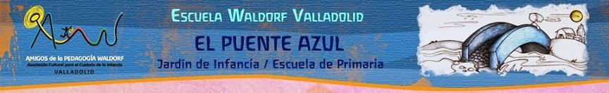 """Escuela Waldorf Valladolid """"El Puente Azul"""""""