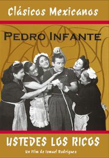 descargar Pedro Infante: Ustedes Los Ricos – DVDRIP LATINO