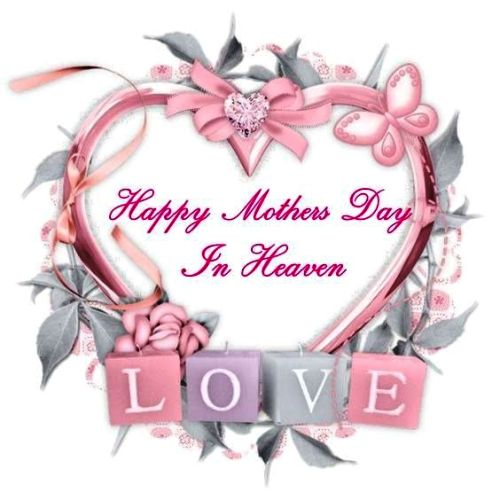 Happy Mothers day in Heaven Mom Images Quotes 2017, I Miss ... Quotes About Mothers Love For Son