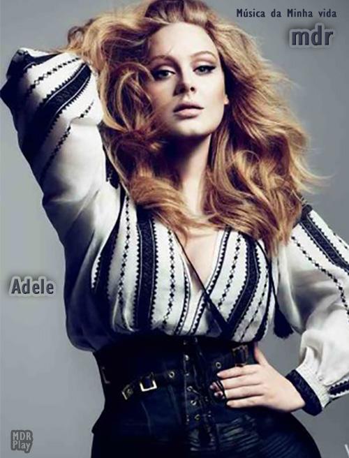 Tudo sobre Adele: cantora famosa, muito reconhecida pelas suas canções, recordista mundial em algumas características, vídeos e músicas de sucesso. Música da Minha Vida - mdr. MDR Play