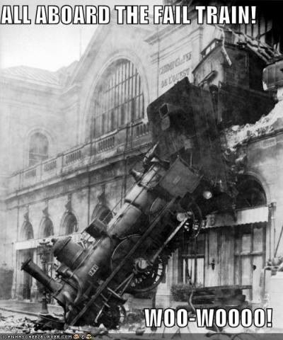 [Image: fail+train.jpg]