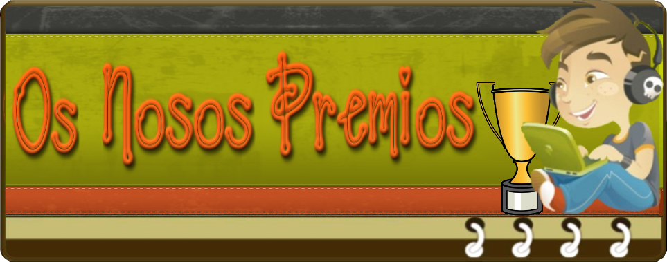 OS NOSOS PREMIOS
