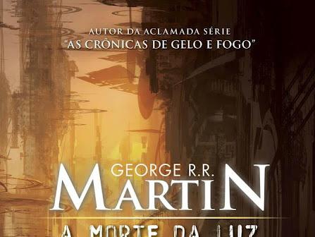 A Morte da Luz, George R. R. Martin, Editora LeYa