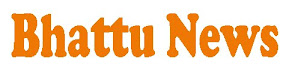 Bhattu News
