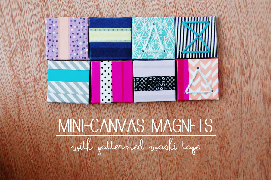 Mon makes things mini canvas washi tape magnets for Things to do with mini canvases