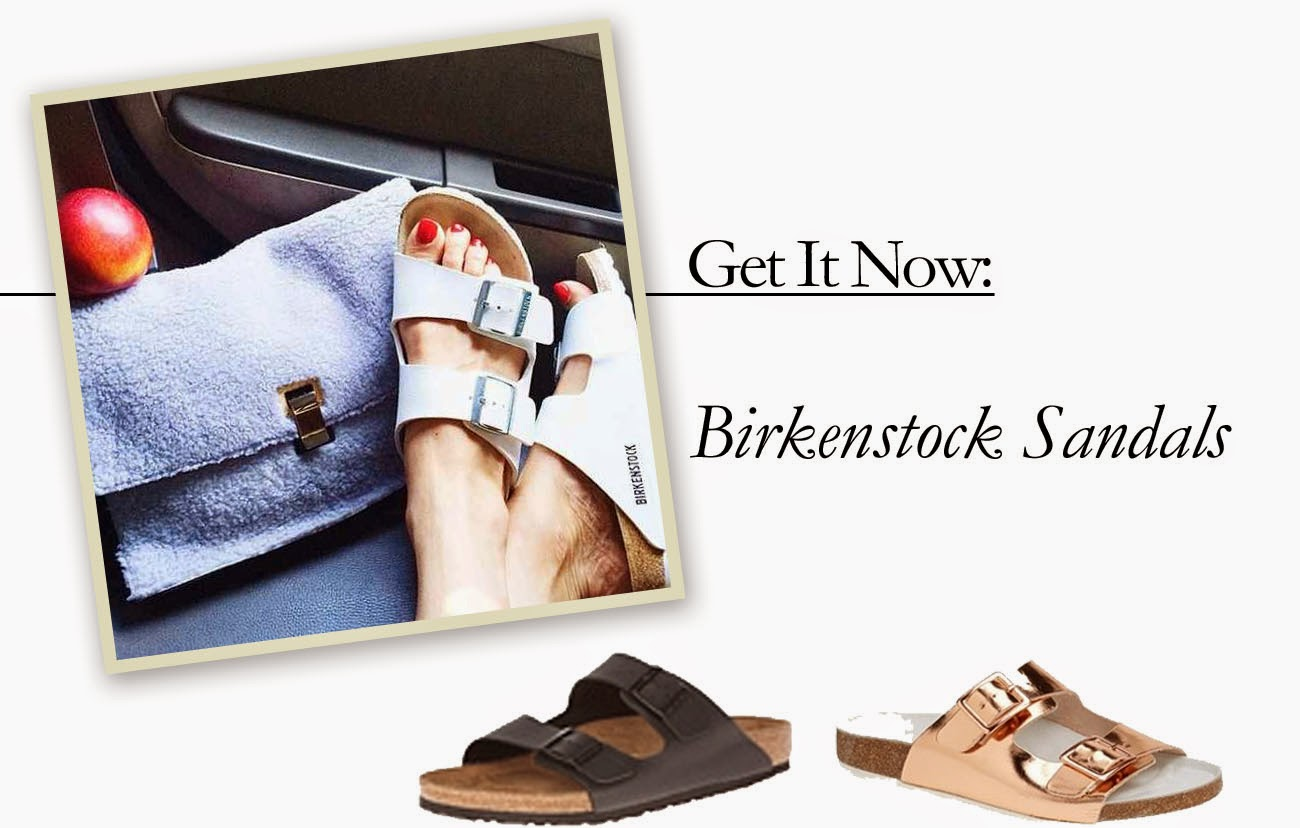 Get It Now: Birkenstock Sandals