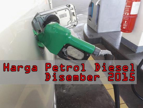 Harga Petrol dan Diesel Disember 2015