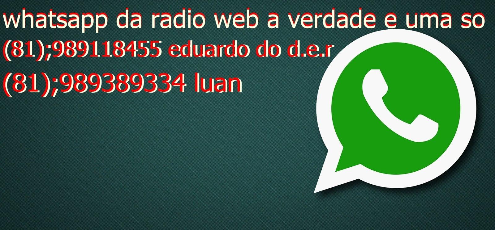 WHATSAPP DA RADIO WEB A VERDADE E UMA SO