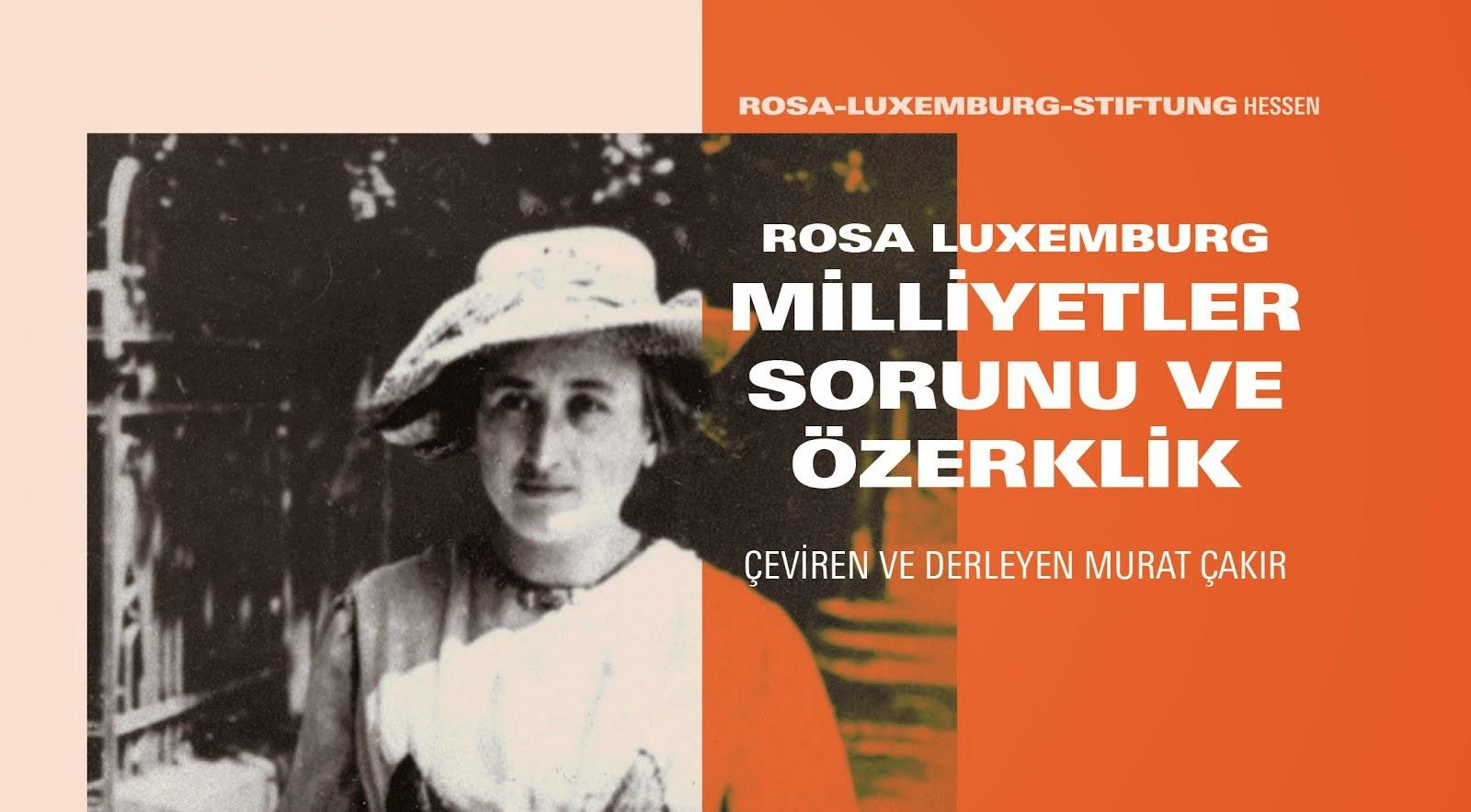 Rosa Luxemburg - Milliyetler Sorunu ve Özerklik