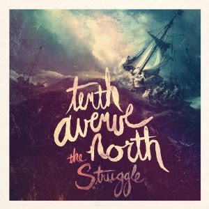 Tenth Avenue North The Struggle Release Date CD