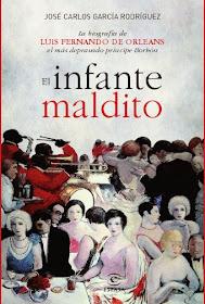 """""""El infante maldito. La biografía de Luis Fernando de Orleans, el más depravado príncipe Borbón"""""""
