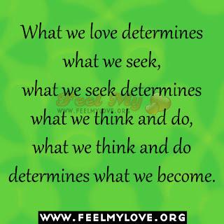 What we love determines what we seek