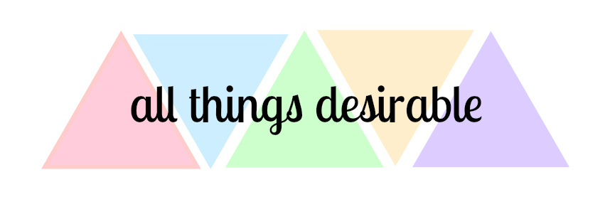 All Things Desirable