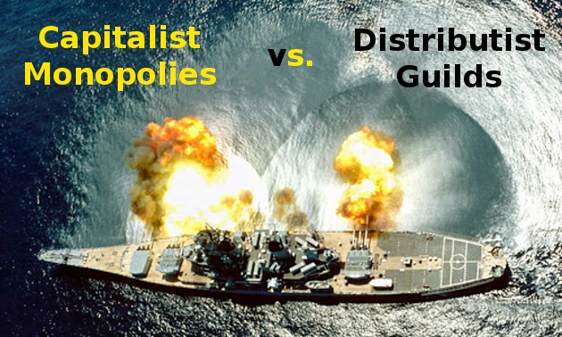 http://practicaldistributism.blogspot.com/2013/11/capitalist-monopolies-vs-distributist.html