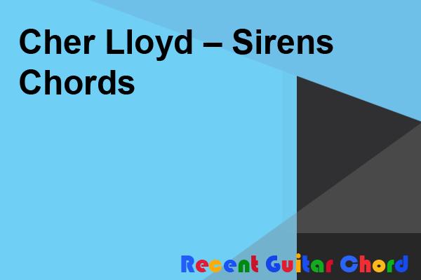 Cher Lloyd – Sirens Chords