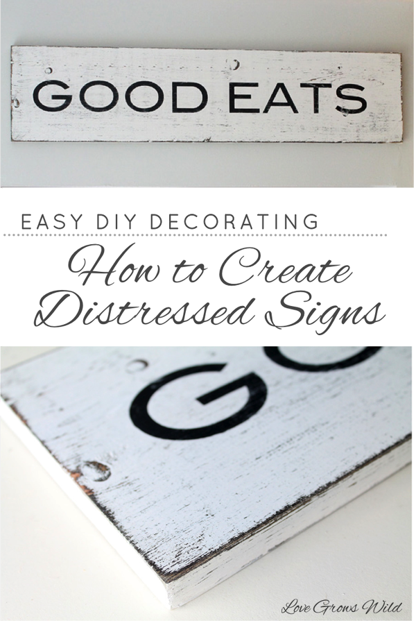 How to Create Distressed Signs - Love Grows Wild