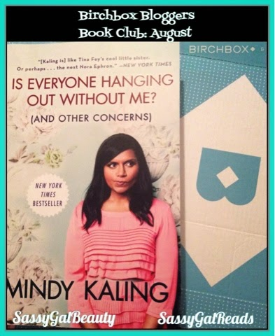 Is Everyone Hanging Out Without Me?  Mindy Kaling Birchbox August Book Club Review