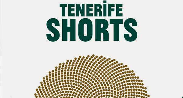 TENERIFE SHORTS 2014: DESFILE Y REINO DEL BUEN CINE BREVE (2ª parte)