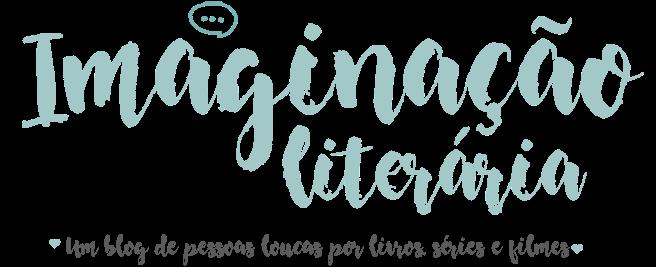 Imaginação Literária • Resenhas, novidades e muito mais!