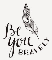 Be You, Bravely!