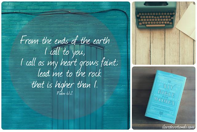 Psalm 61vs 2 when my heart is overwhelmed
