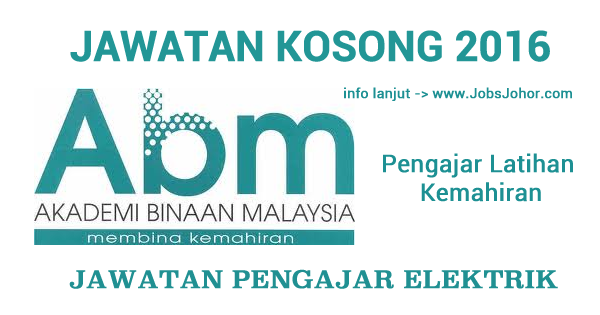 Jawatan Kosong Akademi Binaan Malaysia Johor - 27 Februari 2016