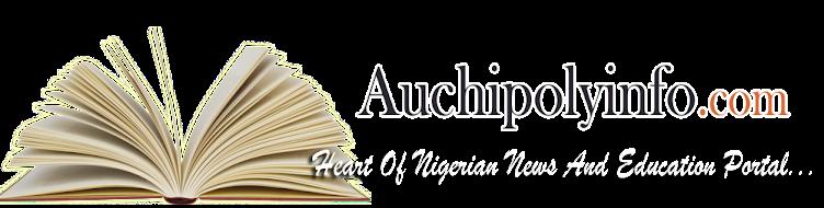 Auchi Polytechnic News, Uniben News, AAU News, Nigeria Polytechnic, Jamb, Waec/Neco