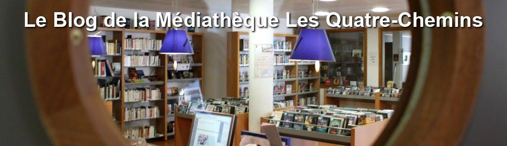Le Blog de la Médiathèque Les Quatre-Chemins