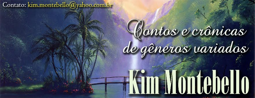 Kim Montebello - Contos e Crônicas de gêneros variados