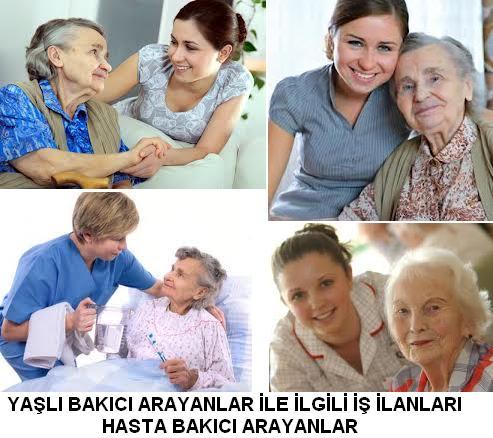 yaşlı bakıcı arayanlar hasta yaşlı bakıcısı iş ilanları