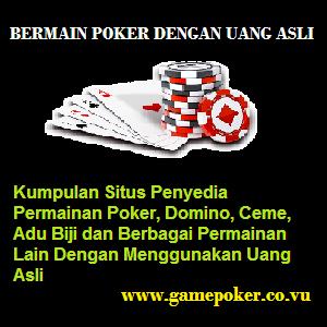 poker uang asli, poker terpercaya, poker indonesia, ceme, adu biji, kiu kiu