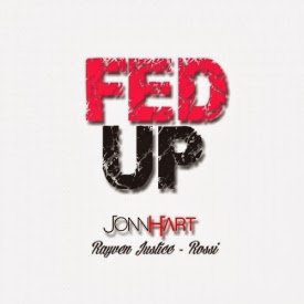 Jonn Hart ft. Rayven Justice & Rossi - Fed Up